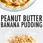 Peanut butter banana pudding in a trifle. Photo of the top of the pudding below of peanut butter pudding topped with banana slices and peanut butter drizzle.