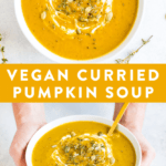 "Collage photos of healthy vegan curried pumpkin soup. Text says ""Vegan Curried Pumpkin Soup""."