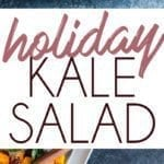 Collage of holiday kale salad. Salad tossed with walnuts, cranberries, peppers, olives, and butternut squash.