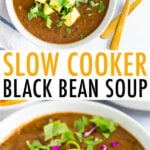Photos of bowls of black bean soup topped with cilantro, avocado, and lime.