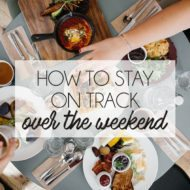 How to Stay on Track over the Weekend