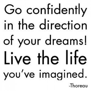 Goconfidentlyinthedirectionofyourdreams