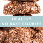 "Collage of photos of peanut butter chocolate healthy no bake cookies. Text reads ""Healthy No Bake Cookies"""