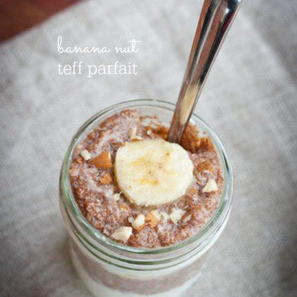 Banana Nut Teff Parfait