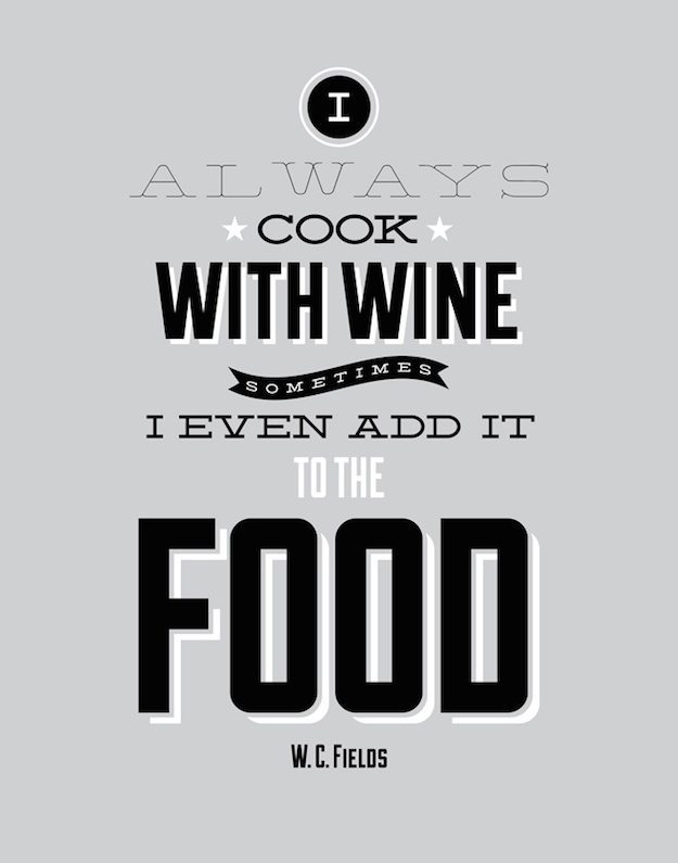 I always cook with wine sometimes I even add it to the food