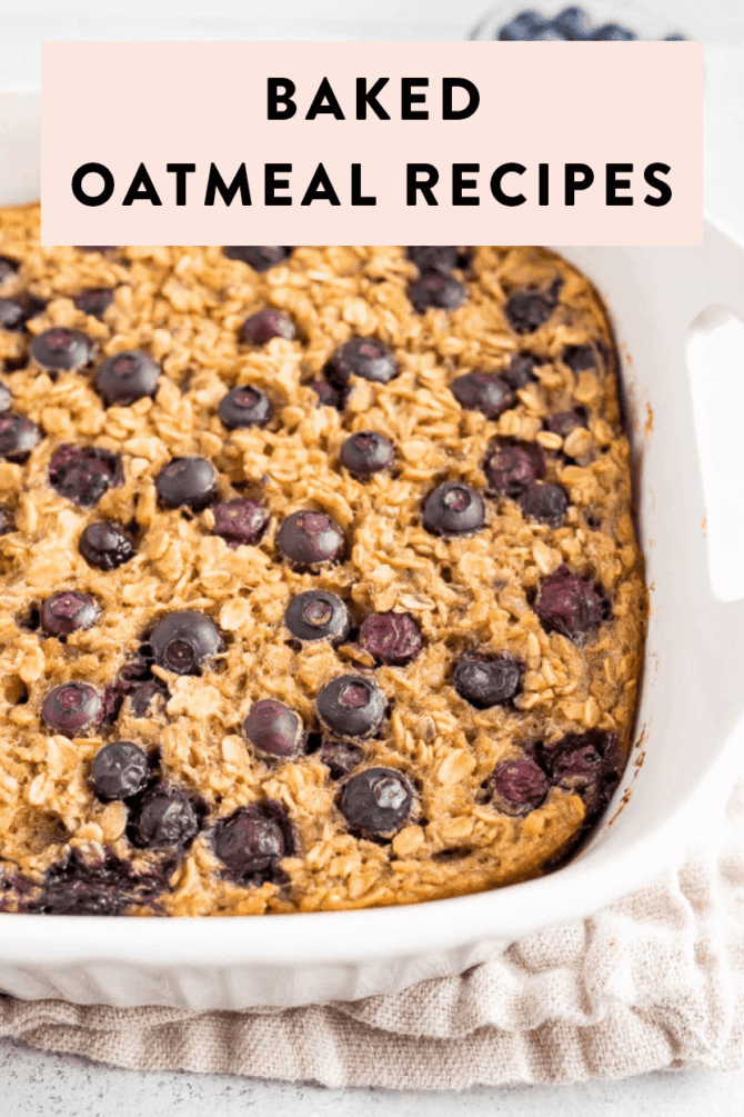 Baked oatmeal recipes. Blueberry baked oatmeal in a dish.