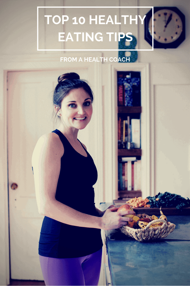 Top 10 Healthy Eating Tips From A Health Coach