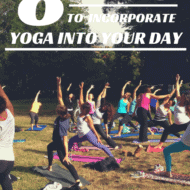 8 Ways to Incorporate Yoga Into Your Day