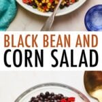 Serving bowl with black bean and corn salad. Spoon is in the bowl. Second photo is a mixing bowl with corn, black beans and peppers.