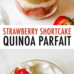 Strawberry, yogurt and quinoa parfaits, layered in a two glasses. A bowl of strawberries is behind the two parfaits. Second photo is the top of the parfait topped with yogurt and strawberries.