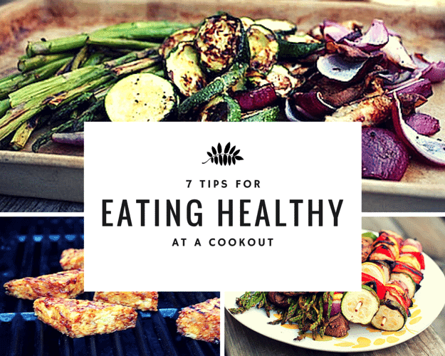 7 TIPS FOR EATING HEALTHY A COOKOUT