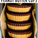 Stack of homemade peanut butter cups.