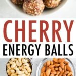 Photo of cherry energy balls in a bowl, and the ingredients measured out for the recipe: cashews, almonds, cherries, coconut and dates.