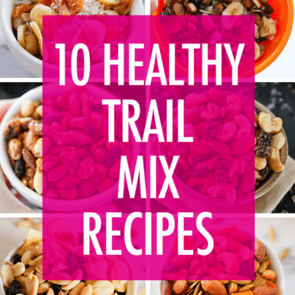 10 Healthy Trail Mix Recipes