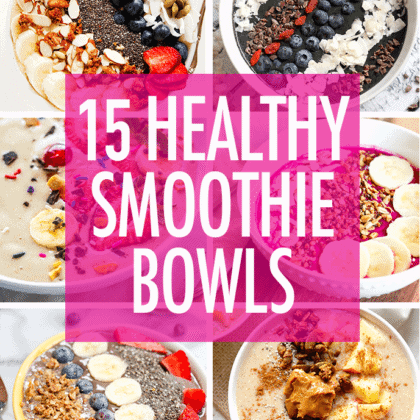 15 HEALTHY Smoothie Bowls