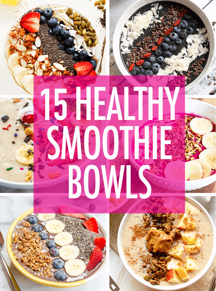 15 HEALTHY + DELICIOUS SMOOTHIE BOWLS