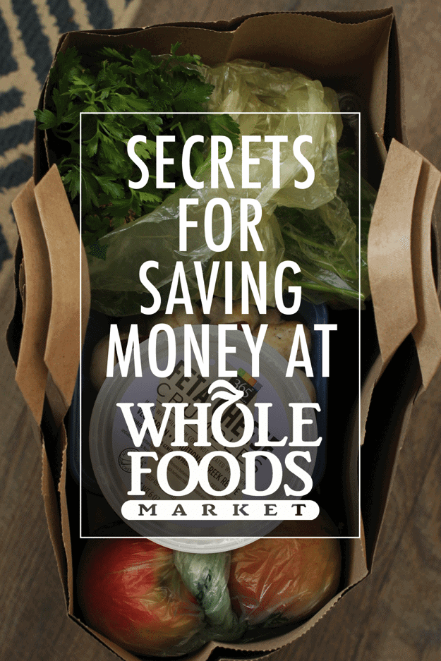 Lots of Great Tips for How to Save Money at Whole Foods