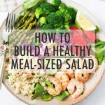 How to Build a Healthy Meal-Sized Salad