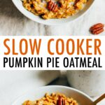 Two photos of bowls of pumpkin oatmeal topped with almond milk and pecans.
