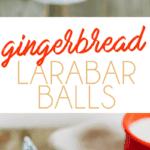 Collage of photos of gingerbread larabar balls.