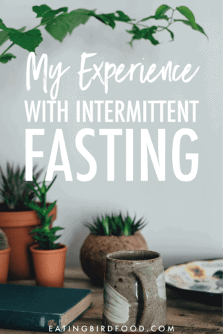 What is Intermittent Fasting + My Experience