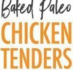 Baked Paleo Chicken Tenders.