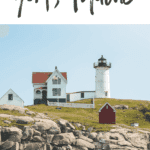 """Lighthouse with a house attached to it, on top of a grassy hill next to rocky seaside cliffs. Text reads """"What To Do In York, Maine"""""""