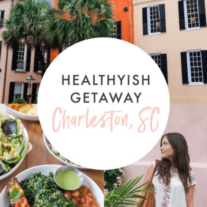 Healthyish Getaway: Charleston, SC