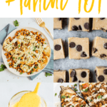 "Collage of 4 recipes with tahini. Text above reads ""Healthy Tahini Recipes +Tahini 101"""