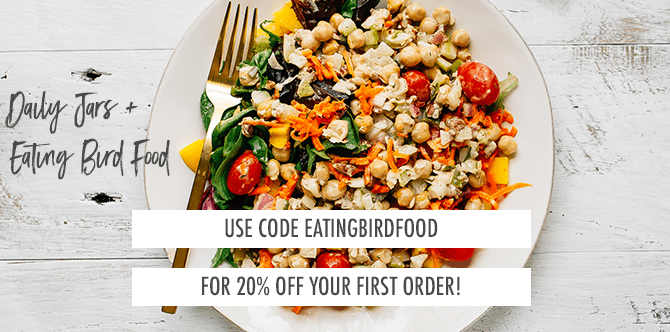 Daily Jars Promo Code: EATINGBIRDFOOD for 20% off your first order