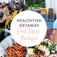 Healthyish Getaway: Grand Rapids, MI