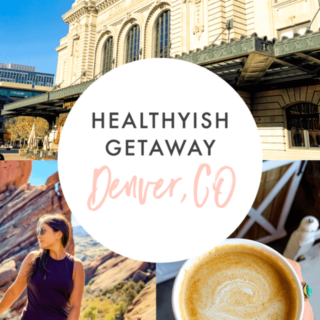 Healthyish Weekend Guide to Denver