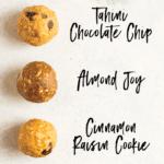 Protein balls 4-ways. Tahini chocolate chip, almond joy, chocolate peanut butter and cinnamon raisin cookie.