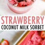 Strawberry Coconut Sorbet in glasses and being scooped from a container.