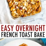 Casserole dish with french toast bake and a slice of french toast bake on a plate topped with maple syrup.