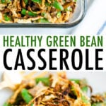 Healthy green bean casserole in a casserole dish, and served on a plate.