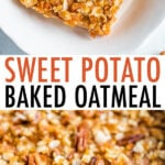 Plate with a serving of sweet potato baked oatmeal and a baking dish with sweet potato baked oatmeal.