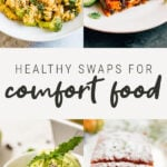 Photos of healthy comfort food including mac and cheese, enchilada casserole, lentil loaf, and avocado mint chip ice cream.