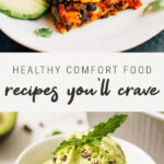 Healthy comfort food photos including a slice of sweet potato enchilada casserole and mint chip avocado ice cream.