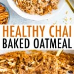 Bowl of chai baked oatmeal and a baking dish with chai baked oatmeal sliced into squares.