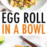 Egg roll in a bowl mix of ground turkey and coleslaw in a bowl.