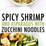 Skillet with shrimp, asparagus and zucchini noodles. Photo below is a close up of a plate with zucchini noodles, asparagus and shrimp.