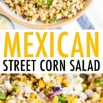 Photos of Mexican street corn salad in a bowl drizzled with a creamy dressing.