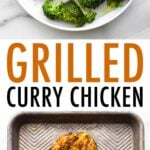 Plated grilled curried chicken with broccoli and rice. Photo below is three curry grilled chicken breasts on a cookie sheet.