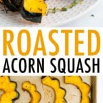 Photos of roasted acorn squash slices on a plate and on a cookie sheet.