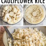 Collage of photos of cauliflower in a food processor, cauliflower rice in a food processor and cooked cauliflower rice in a bowl.