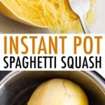 Photo of fork putting apart strands of spaghetti squash. Another photo of two halves of spaghetti squash in an instant pot.