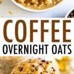 Two photos of coffee overnight oats in a bowl and in a mason jar.