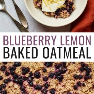 Serving of blueberry lemon baked oatmeal in a bowl and topped with yogurt and lemon zest. Second photo is a close up of the baked oatmeal.