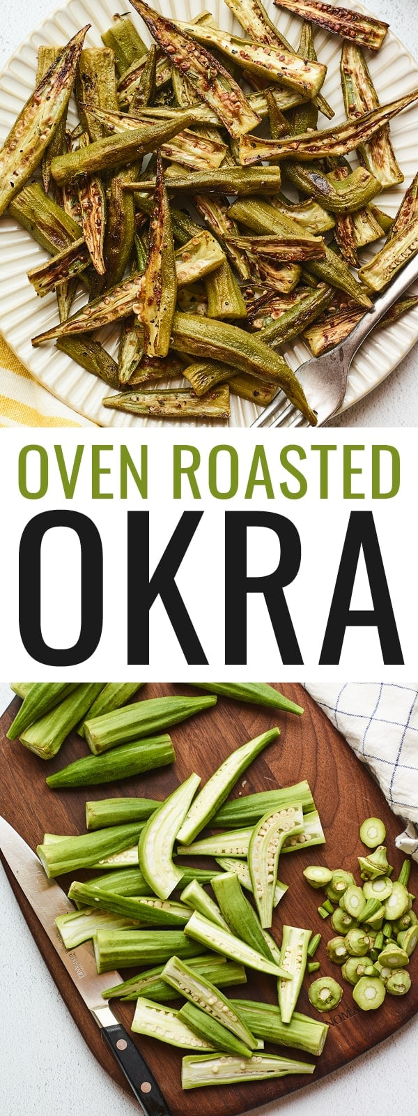 Roasted okra on a plate. Another photo of fresh okra being chopped on a wood cutting board.